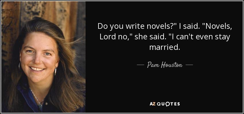 Do you write novels?