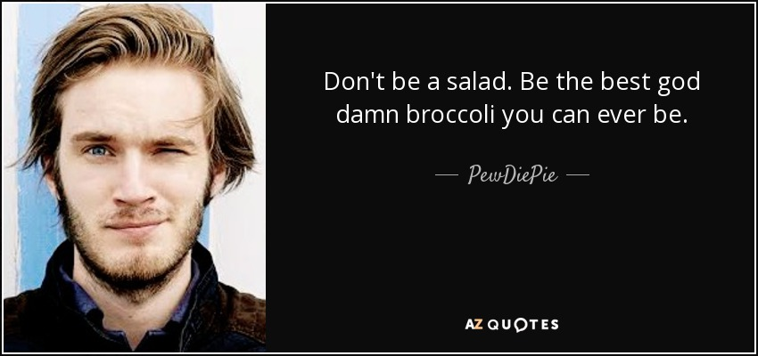 Quotes By Pewdiepie A Z Quotes