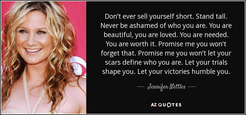 Jennifer Nettles Quote Dont Ever Sell Yourself Short Stand Tall