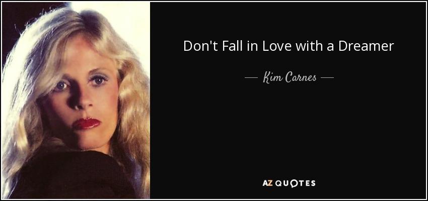 Donu0027t Fall In Love With A Dreamer   Kim Carnes
