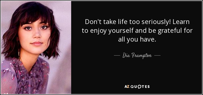 TOP 8 QUOTES BY DIA FRAMPTON