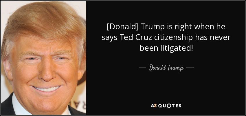 Ted Cruz Quotes Beauteous Donald Trump Quote Donald Trump Is Right When He Says Ted Cruz