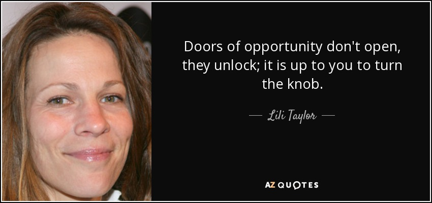 Lili Taylor Quote Doors Of Opportunity Dont Open They Unlock It