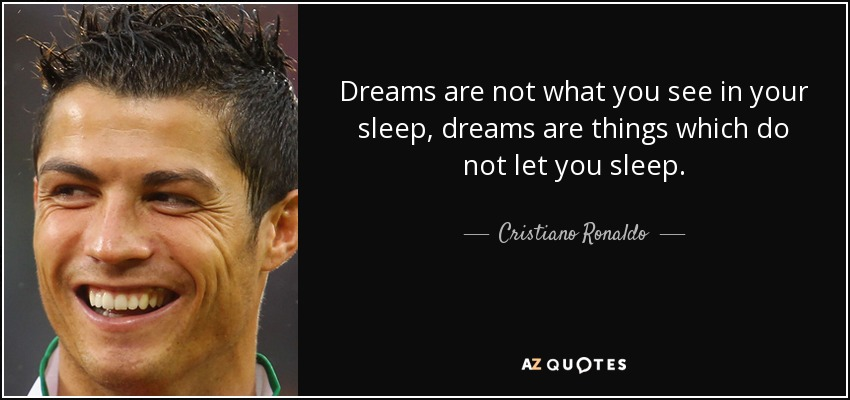 Dreams Are Not What You See In Your Sleep, Dreams Are Things Which Do Not