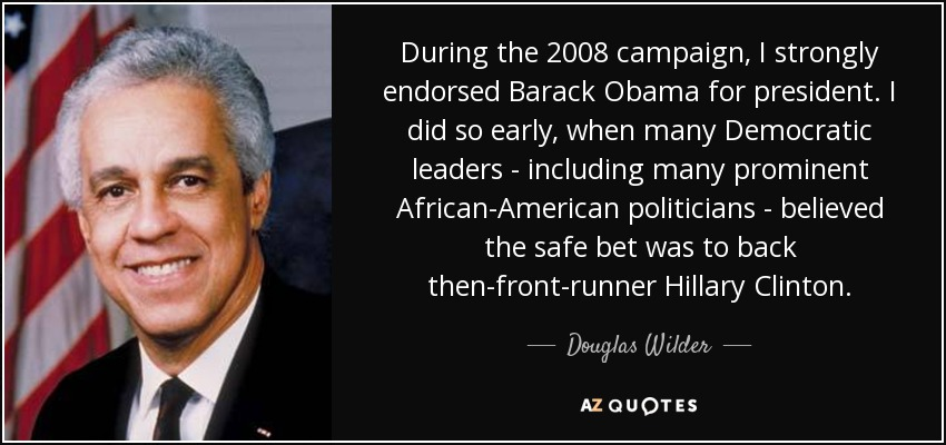 Douglas wilder quote during the 2008 campaign i strongly endorsed