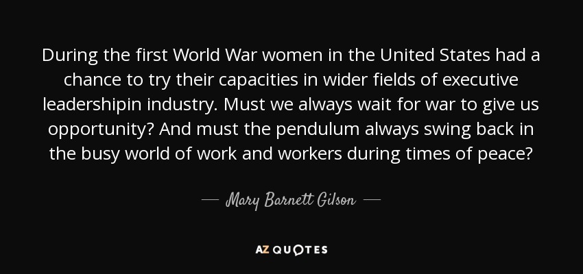 Mary Barnett Gilson Quote During The First World War Women In The