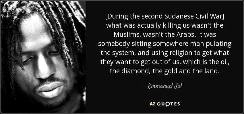 Civil War Quotes Classy Emmanuel Jal Quote [During The Second Sudanese Civil War] What Was