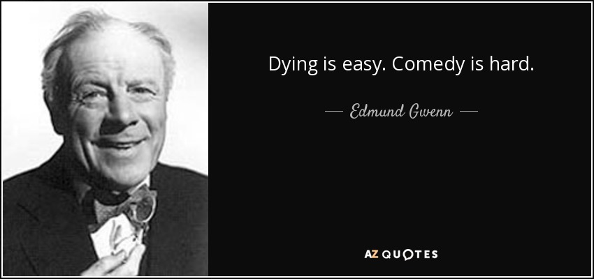 [Image: quote-dying-is-easy-comedy-is-hard-edmun...-42-17.jpg]