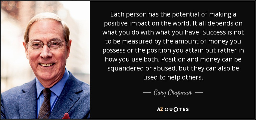 Gary Chapman Quote Each Person Has The Potential Of Making A