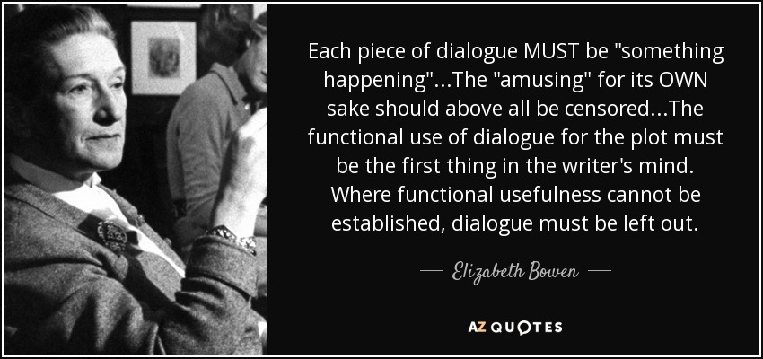 Each piece of dialogue MUST be