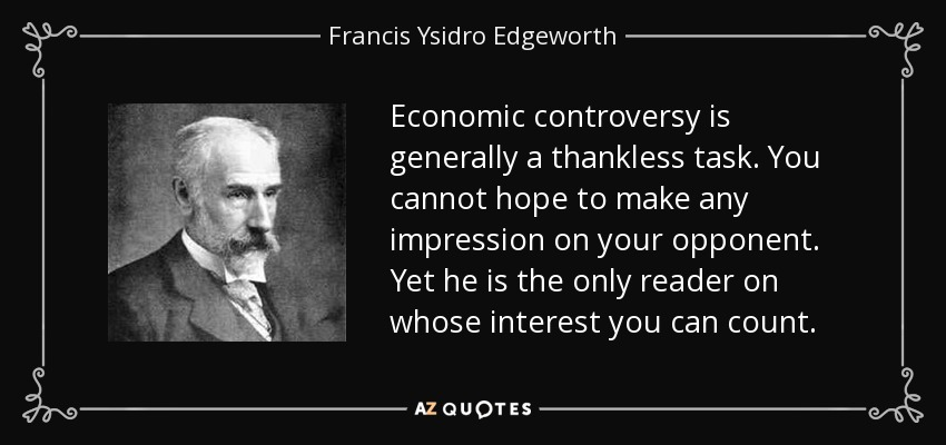 Economic Controversy Is Generally A Thankless Task You Cannot Hope To Make Any Impression On