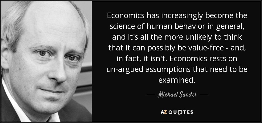 Michael Sandel Quote Economics Has Increasingly Become The Science