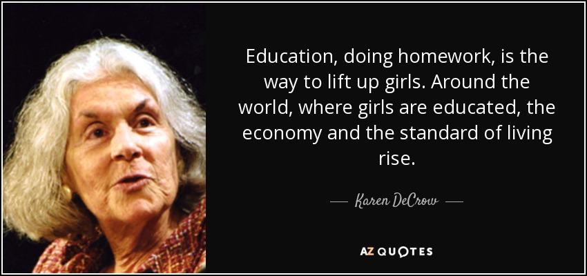 Karen Decrow Quote Education Doing Homework Is The Way To Lift Up