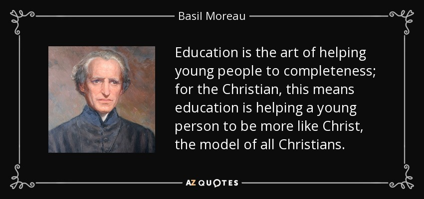 Basil Moreau Quote: Education Is The Art Of Helping Young
