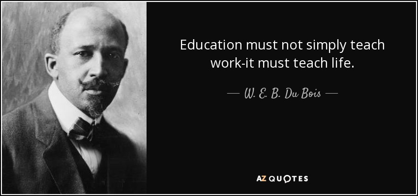 What was W.E.B Dubois opinion on Education?
