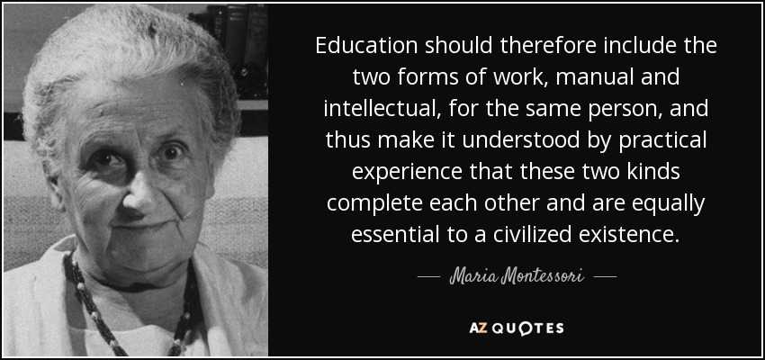 maria montessori quote education should therefore include the two