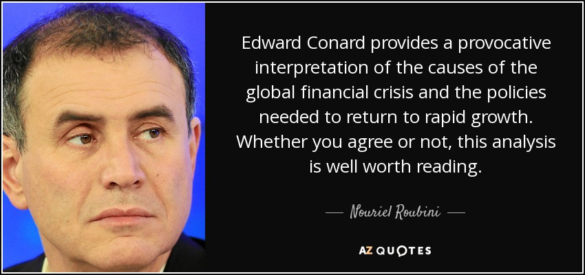<b>Edward Conard</b> provides a provocative interpretation of the causes of the ... - quote-edward-conard-provides-a-provocative-interpretation-of-the-causes-of-the-global-financial-nouriel-roubini-72-61-97