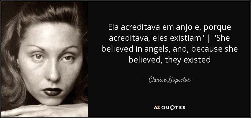 Ela acreditava em anjo e, porque acreditava, eles existiam