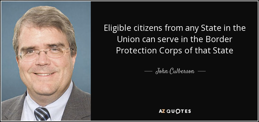 Eligible citizens from any State in the Union can serve in the Border Protection Corps of that State - John Culberson