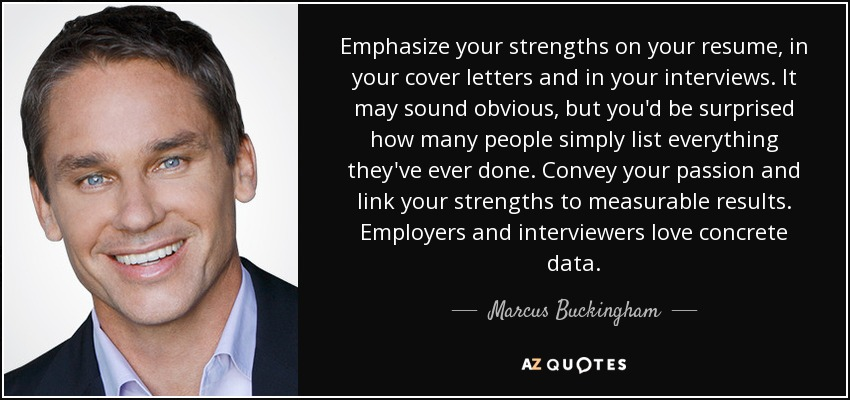 marcus buckingham quote  emphasize your strengths on your