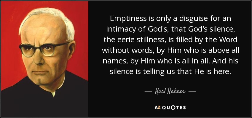 Karl Rahner Quote Emptiness Is Only A Disguise For An Intimacy Of