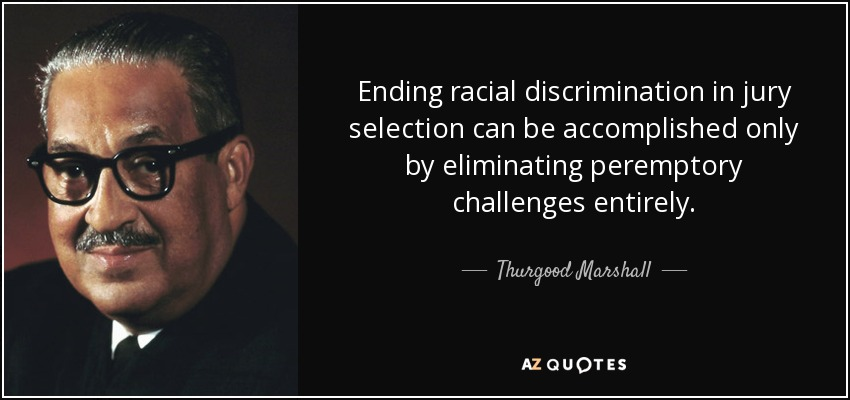 Thurgood Marshall quote: Ending racial discrimination in
