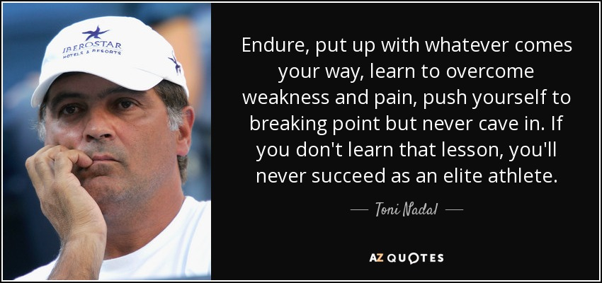 Top 5 Quotes By Toni Nadal A Z Quotes