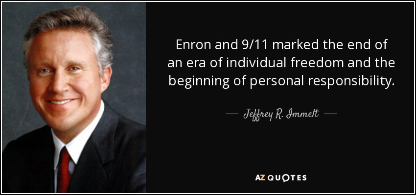 Jeffrey R Immelt Quote Enron And 911 Marked The End Of An Era Of