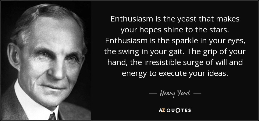 TOP 60 ENERGY AND ENTHUSIASM QUOTES AZ Quotes Extraordinary Enthusiasm Quotes