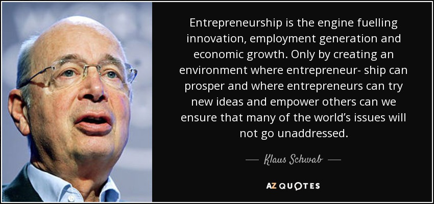 klaus schwab quote entrepreneurship is the engine fuelling