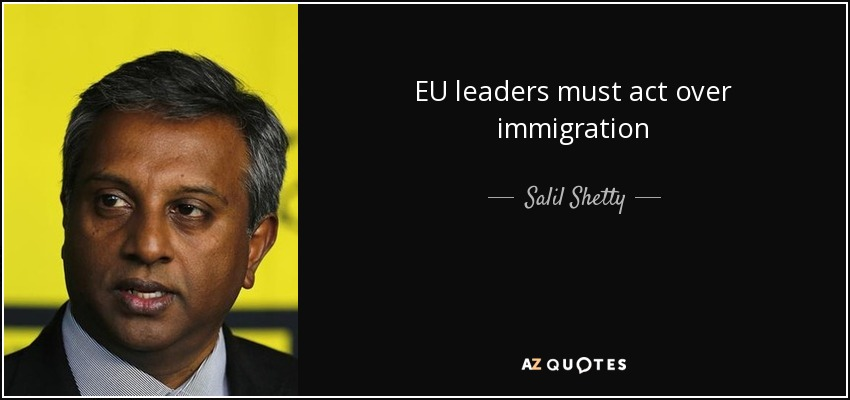 EU leaders must act over immigration - Salil Shetty