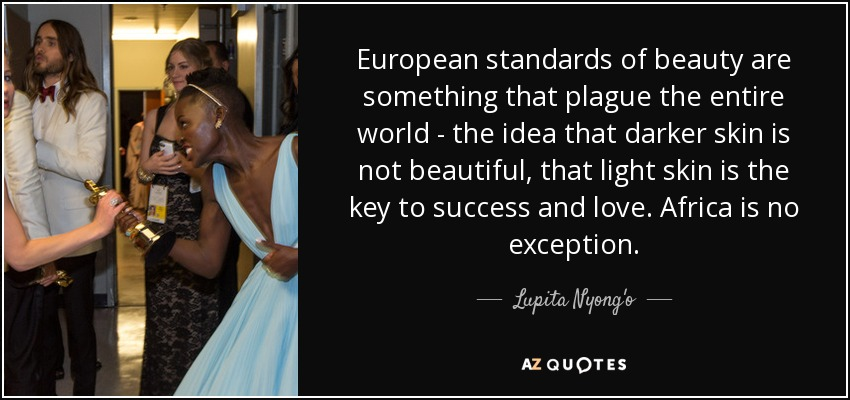 Lupita Nyongo Quote European Standards Of Beauty Are Something