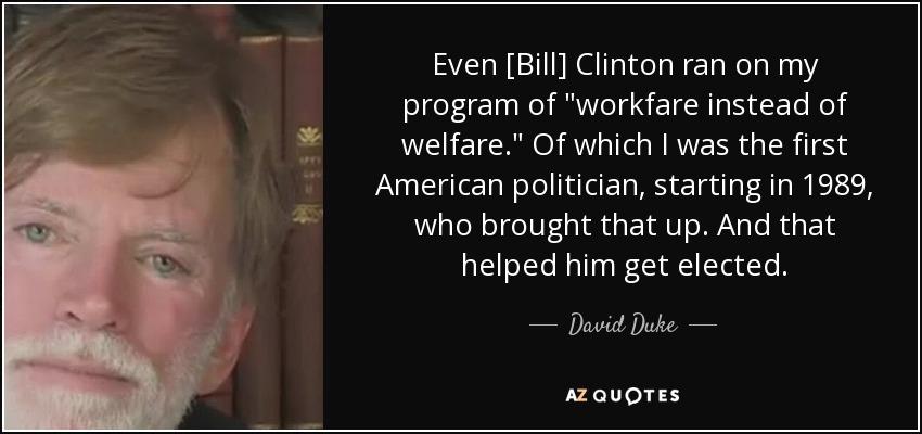Even [Bill] Clinton ran on my program of