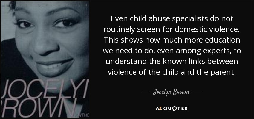 Child Abuse Quotes Simple Jocelyn Brown Quote Even Child Abuse Specialists Do Not Routinely