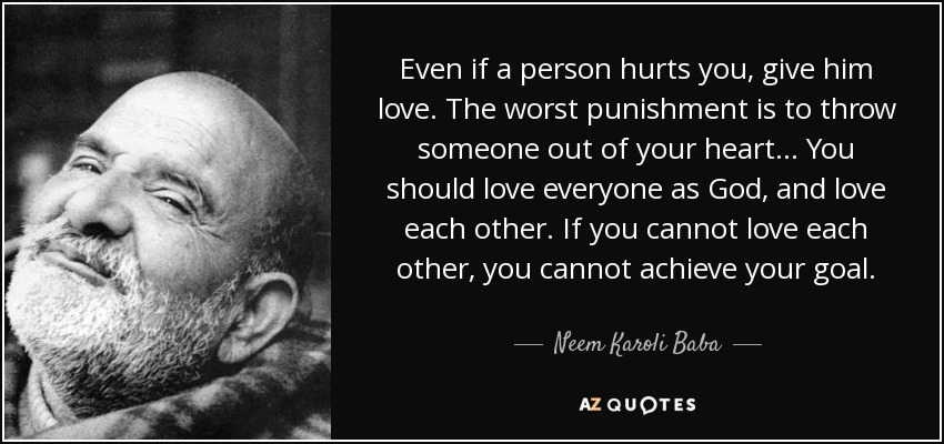 Neem Karoli Baba Quote Even If A Person Hurts You Give Him Love