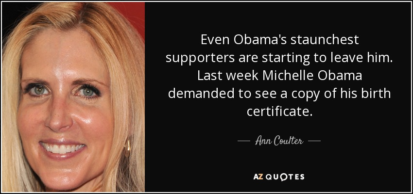 Ann Coulter quote: Even Obama's staunchest supporters are starting