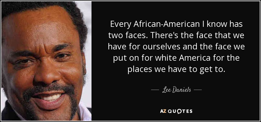 Lee Daniels Quote: Every African-American I Know Has Two
