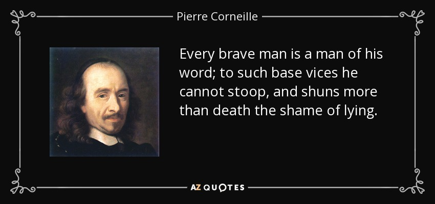 Pierre Corneille Quote Every Brave Man Is A Man Of His Word To