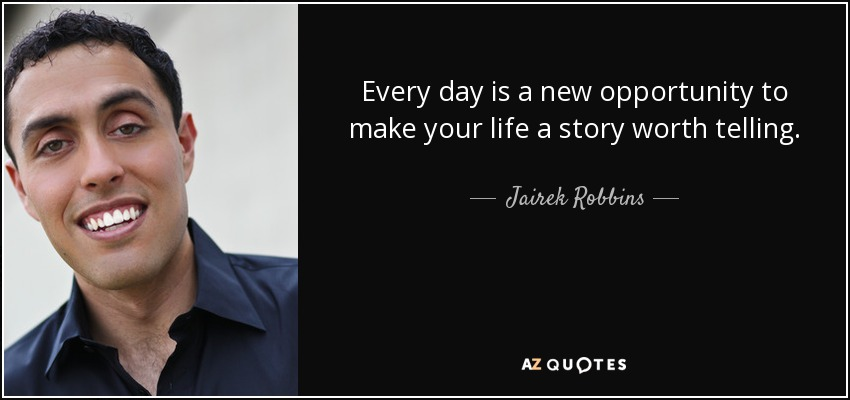 QUOTES BY JAIREK ROBBINS