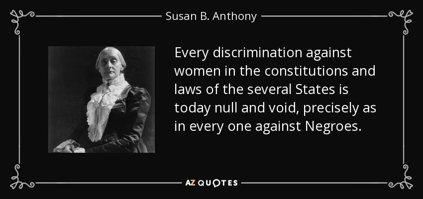 Discrimination Quotes Stunning Susan Banthony Quote Every Discrimination Against Women In The