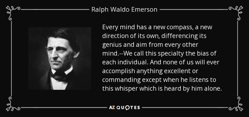 Ralph Waldo Emerson Quote Every Mind Has A New Compass A New