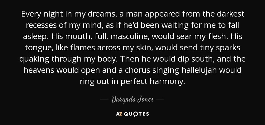 Darynda Jones Quote Every Night In My Dreams A Man Appeared From