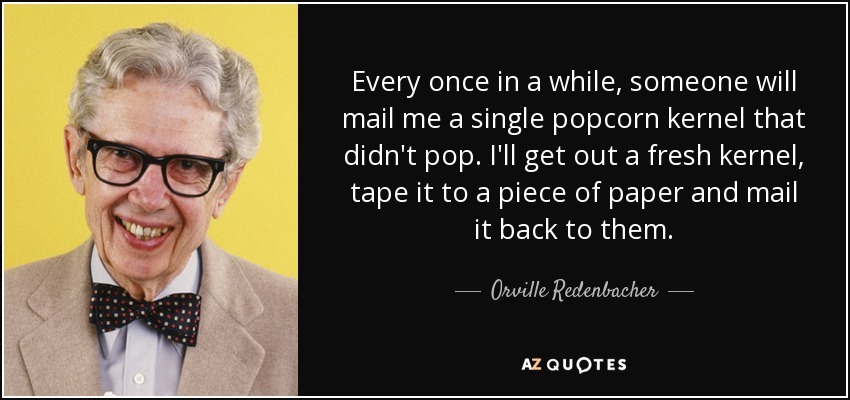 TOP 11 QUOTES BY ORVILLE REDENBACHER | A-Z Quotes