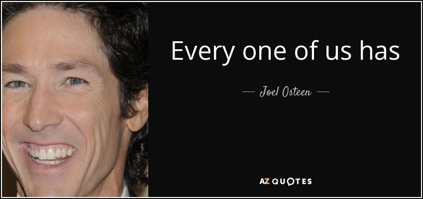 Every one of us has secret dreams and desires along with seeds of greatness implanted within us. You too have gifts to share with this world. There is buried treasure within you, waiting to be discovered. Your full potential has not been released yet. Your God-given divine destiny awaits you. - Joel Osteen