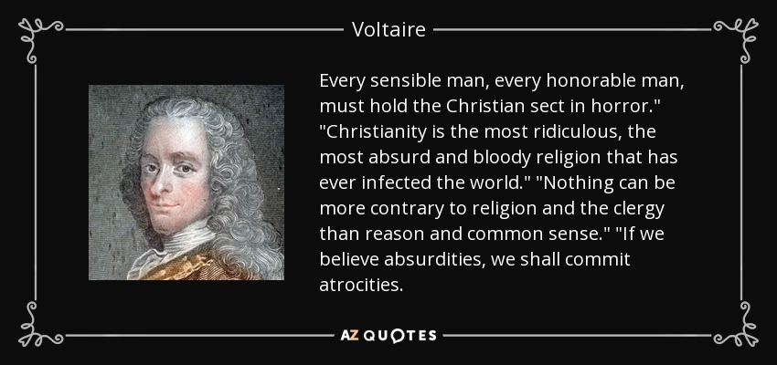 Every sensible man, every honorable man, must hold the Christian sect in horror.