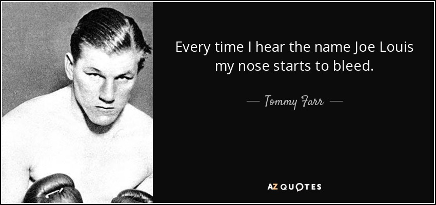 QUOTES BY TOMMY FARR | A-Z Quotes