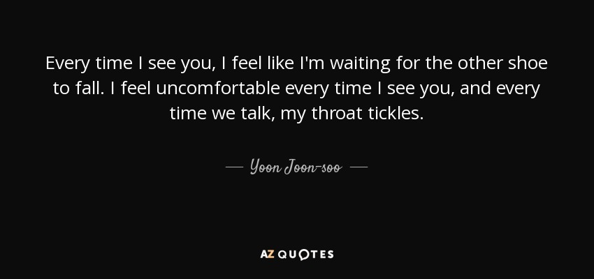 Yoon Joon Soo Quote Every Time I See You I Feel Like Im Waiting