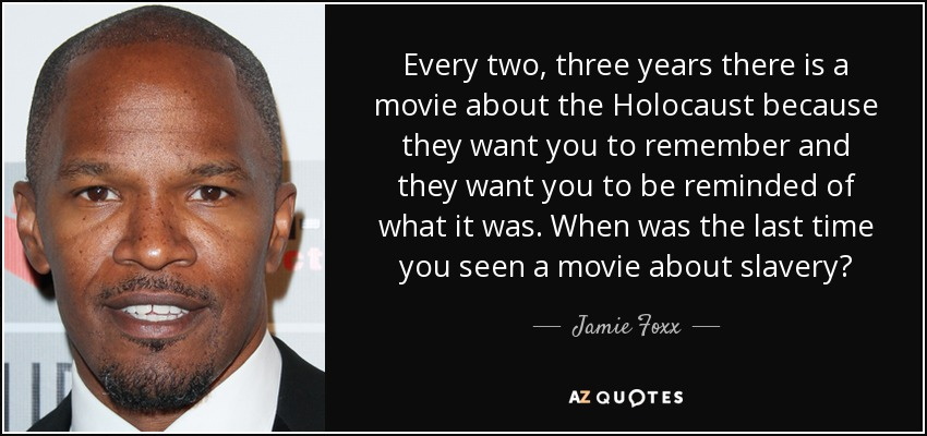 Jamie Foxx Quote Every Two Three Years There Is A Movie About The