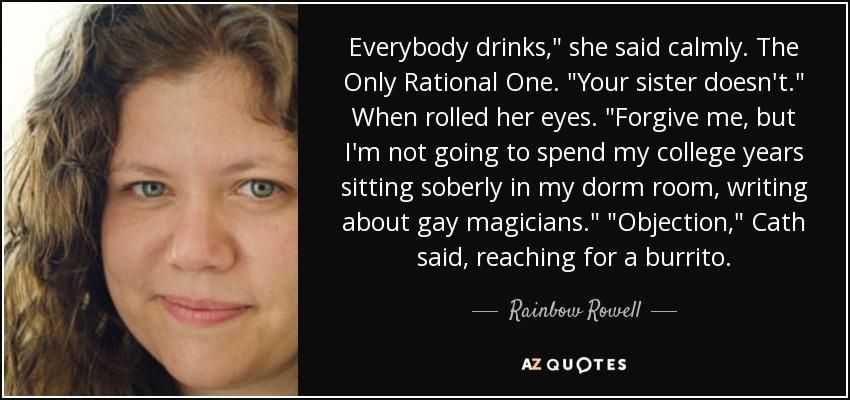 Everybody drinks,