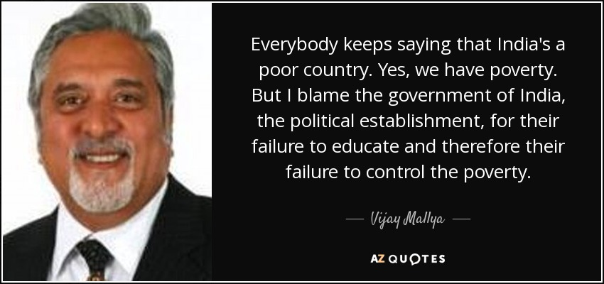 Vijay Mallya Quote Everybody Keeps Saying That Indias A Poor - Is india a poor country